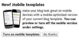 Now Activate Mobile Templates for Blogspot